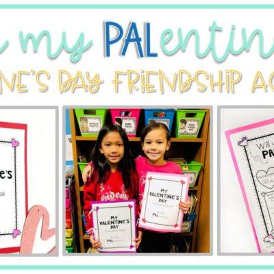 Be My PAL-entine: Valentine's Day Friendship Activities
