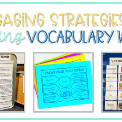 5 Engaging Strategies for Teaching Vocabulary Words