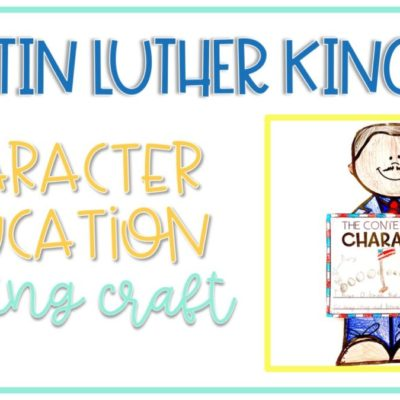 Martin Luther King Jr. Character Education Writing Craftivity