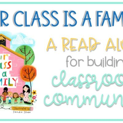 Our Class is a Family Read-Aloud for Building Classroom Community